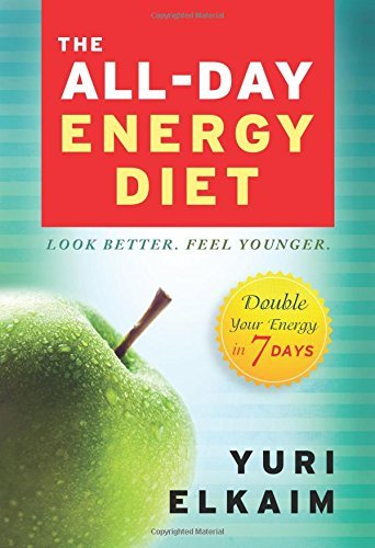 Yuri Elkaim The All Day Energy Diet Double Your Energy In 7 Days