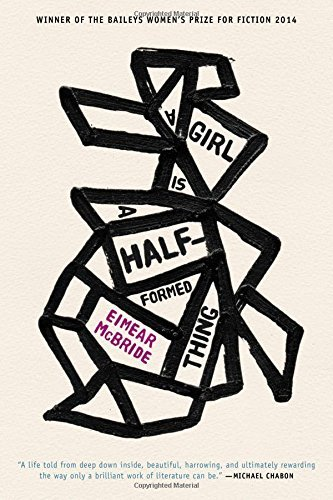 Eimear Mcbride A Girl Is A Half Formed Thing