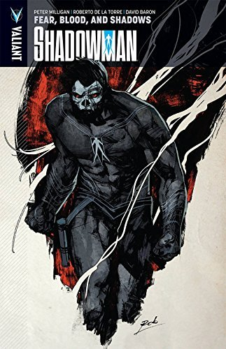 Peter Milligan Shadowman Volume 4 Fear Blood And Shadows