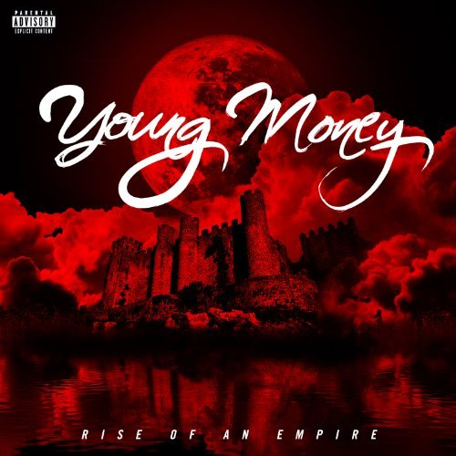 Young Money Rise Of An Empire Explicit Version