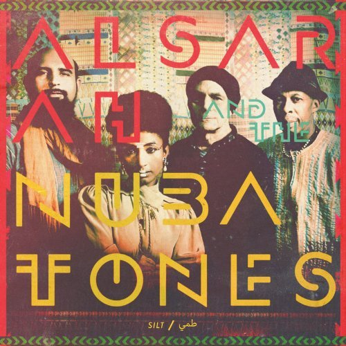 Alsarah & The Nubatones Silt