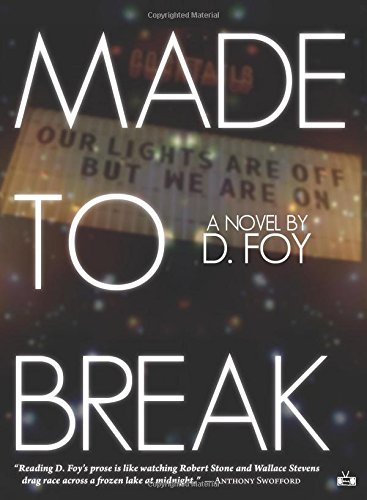 D. Foy Made To Break