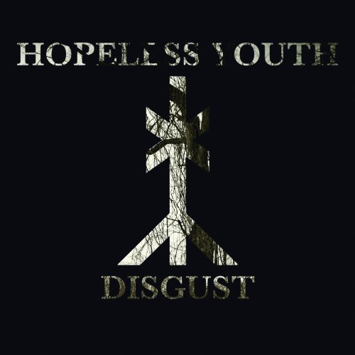 Hopeless Youth Disgust