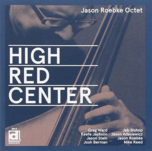 Jason Roebke High Red Center