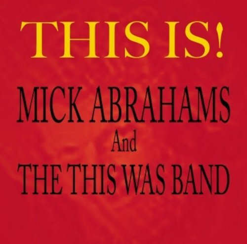 Mick & The This Was B Abrahams This Is!