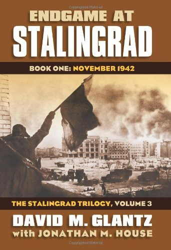 David M. Glantz Endgame At Stalingrad Book One November 1942 The Stalingrad Trilogy V