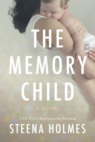 Steena Holmes The Memory Child