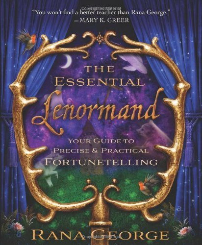 Rana George The Essential Lenormand Your Guide To Precise & Practical Fortunetelling