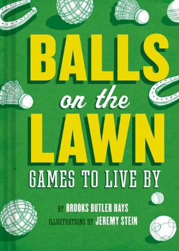 Brooks Butler Hays Balls On The Lawn Games To Live By