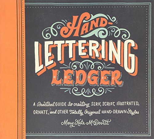 Mary Kate Mcdevitt Hand Lettering Ledger A Practical Guide To Creating Serif Script Illu
