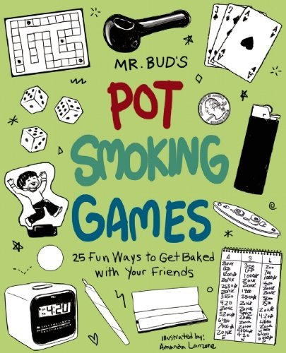 Mr Bud Mr. Bud's Pot Smoking Games 25 Fun Ways To Get Baked With Your Friends