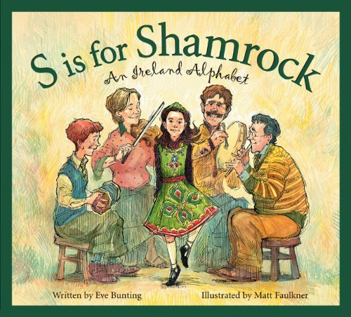 Eve Bunting S Is For Shamrock An Ireland Alphabet