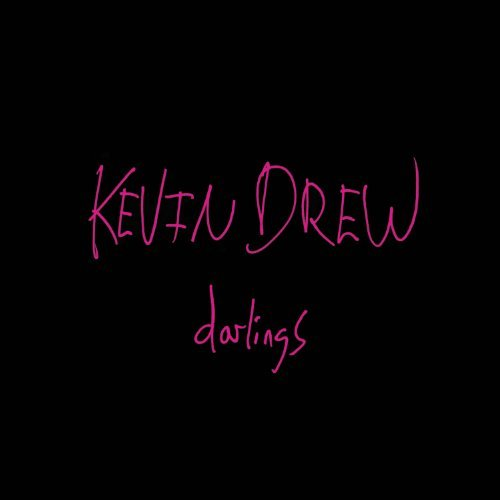 Drew Kevin Darlings