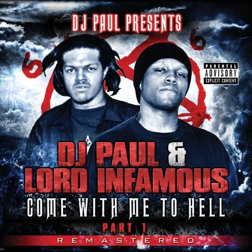 Dj Paul Lord Infamous Come With Me To Hell 1 Explicit Version