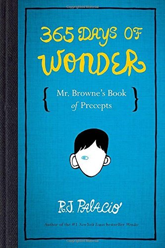 R. J. Palacio 365 Days Of Wonder Mr. Browne's Book Of Precepts