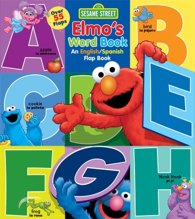 Sesame Street Sesame Street Elmo's Word Book An English Spanish Flap Book
