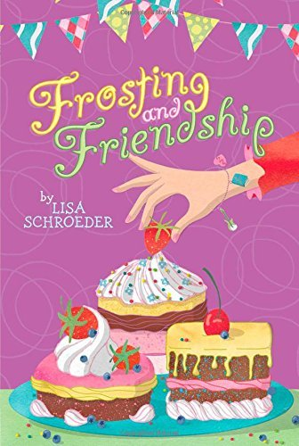 Lisa Schroeder Frosting And Friendship Reprint