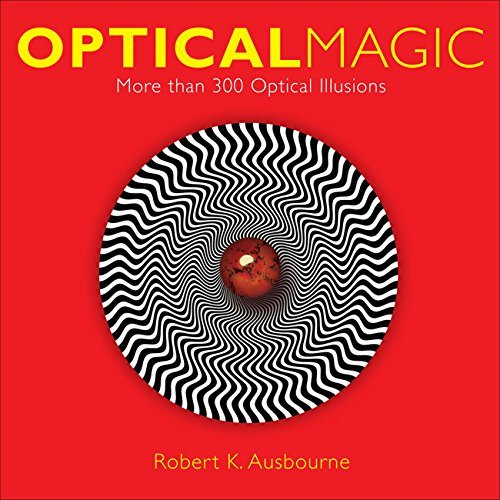 Robert K. Ausbourne Optical Magic More Than 300 Optical Illusions
