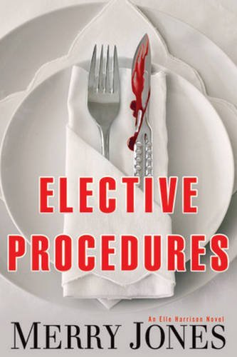 Merry Jones Elective Procedures An Elle Harrison Novel