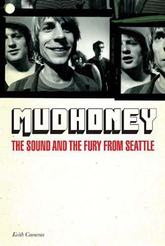 Keith Cameron Mudhoney The Sound And The Fury From Seattle