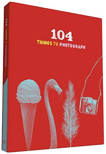 Chronicle Books 104 Things To Photograph