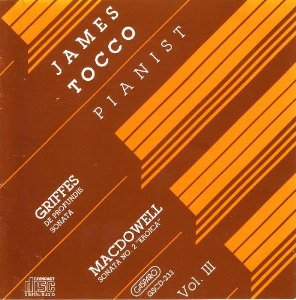 Macdowell Griffes Piano Works Vol. 3 Tocco*james (pno)