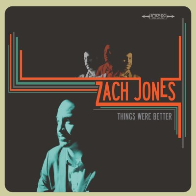 Zach Jones Things Were Better(lp&cd) Local