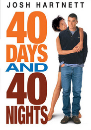40 Days & 40 Nights Hartnett Sossamon Costanzo