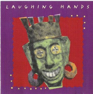 Laughing Hands Laughing Hands