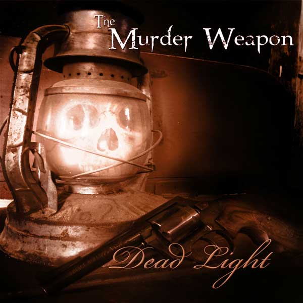 Murder Weapon Dead Light Local