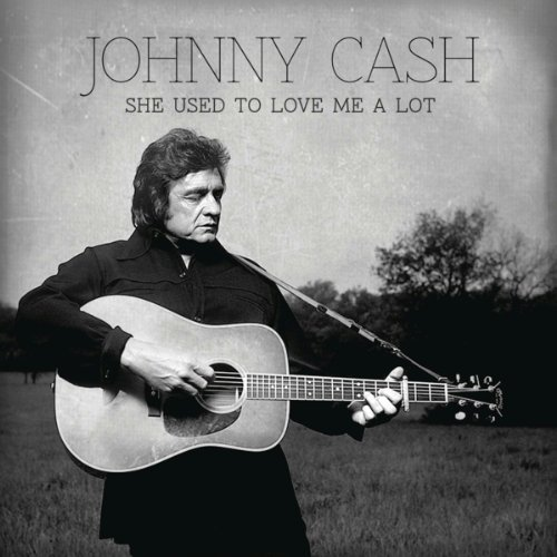 Cash Johnny She Used To Love Me A Lot