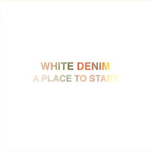 White Denim Place To Start (jamie Lidell R 7 Inch Single