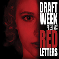 Draft Week Red Letters