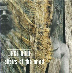 Jake Dow Affairs Of The Mind