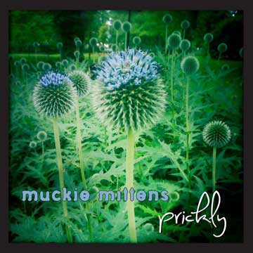 Muckie Mittens Prickly Local