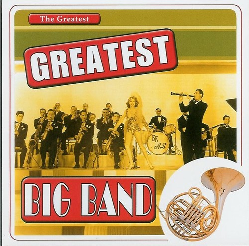 The Greatest Greatest Big Band