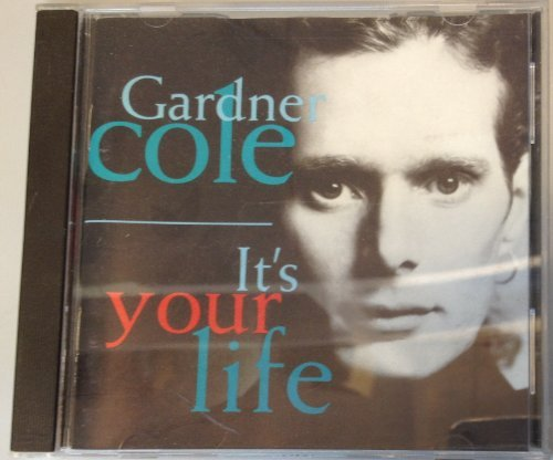 Gardner Cole It's Your Life