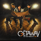 Getaway Set The Night On Fire