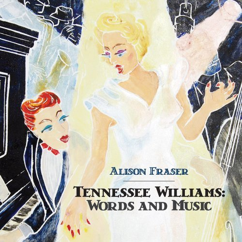 Alison Fraser Tennessee Williams Words & Mu