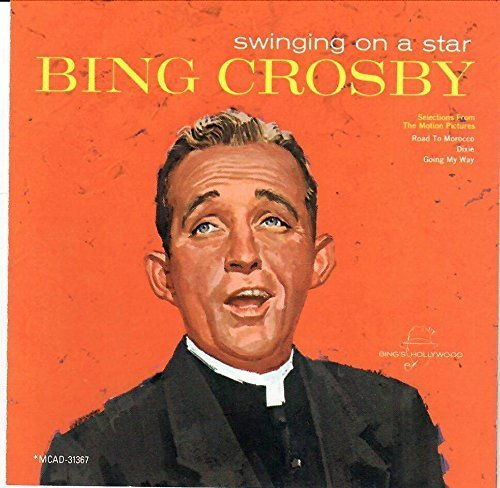 Crosby Bing Swinging On A Star