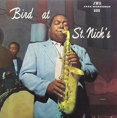 Charlie Parker Bird At St. Nick's