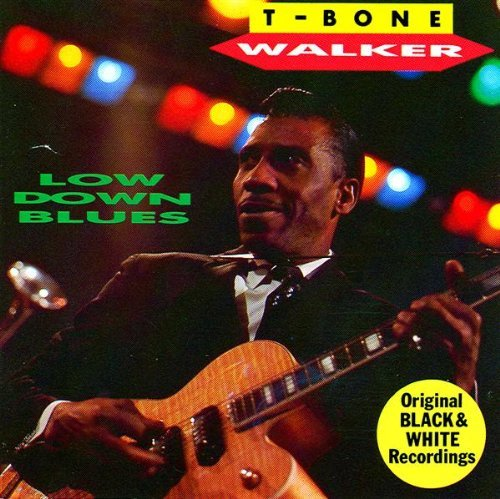 T Bone Walker Low Down Blues