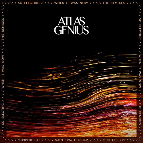 Atlas Genius So Electric When It Was Now Incl. Digital Download
