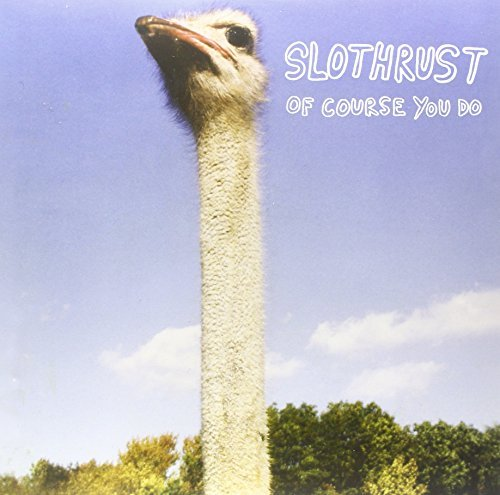 Slothrust Of Course You Do
