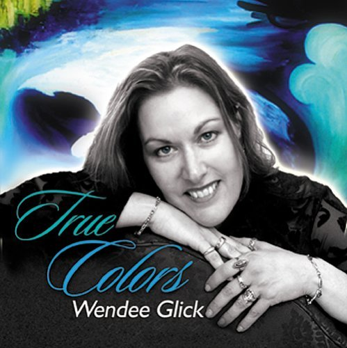 Wendee Glick True Colors