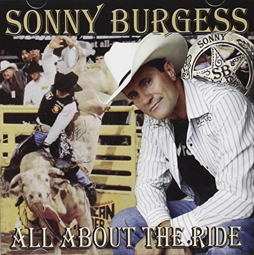 Sonny Burgess All About The Ride