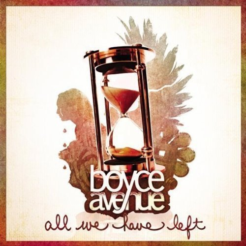 Boyce Avenue All We Have Left