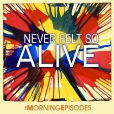 Morning Episodes Never Felt So Alive Import Eu