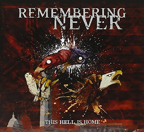Remembering Never This Hell Is Home