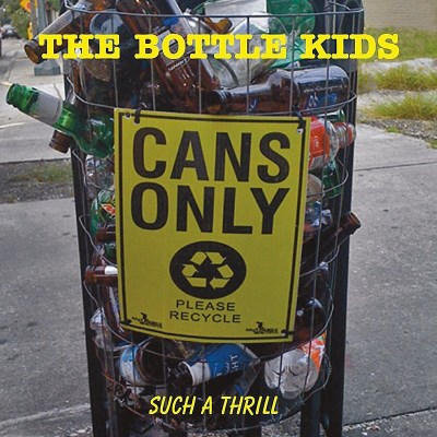 The Bottle Kids Such A Thrill